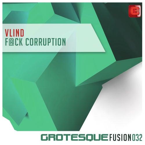 F@ck Corruption by Vlind