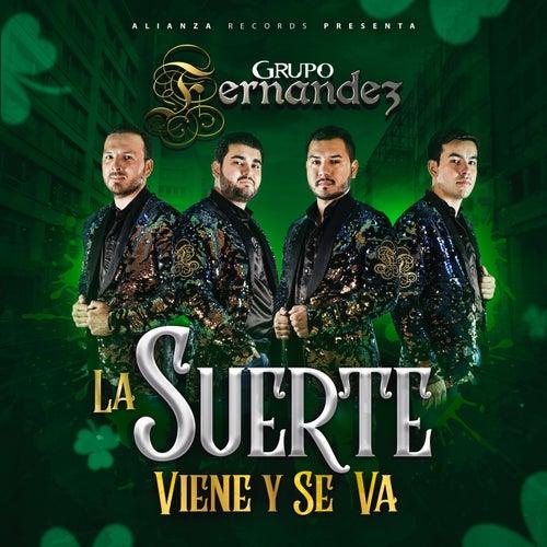 La Suerte Viene Y Se Va by Grupo Fernandez