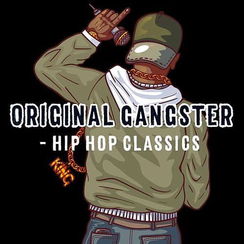 Original Gangster - Hip Hop Classics by Various Artists