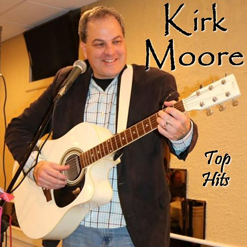 Top Hits by Kirk Moore