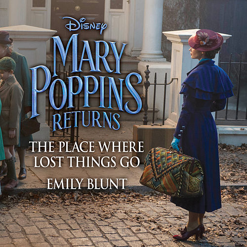 The Place Where Lost Things Go (From 'Mary Poppins Returns') by Emily Blunt