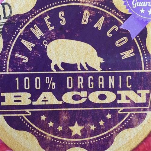 100% Organic Bacon by James Bacon