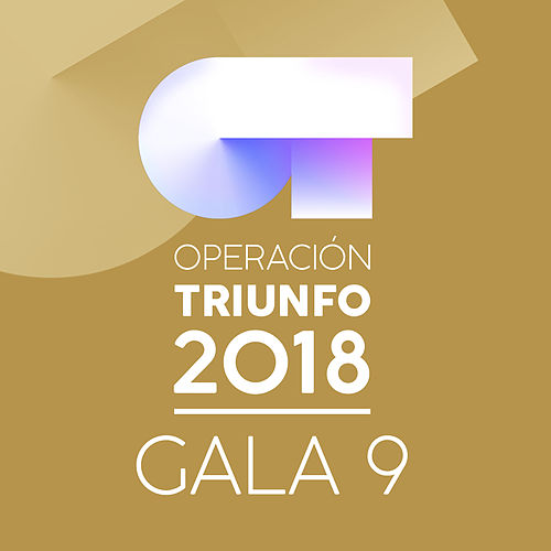 OT Gala 9 (Operación Triunfo 2018) by Various Artists