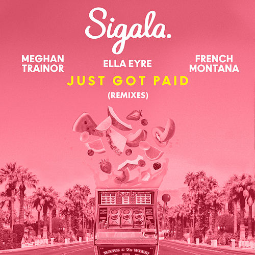 Just Got Paid (Remixes) de Sigala