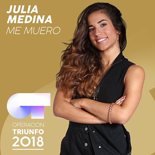 Me Muero (Operación Triunfo 2018) de Julia Medina
