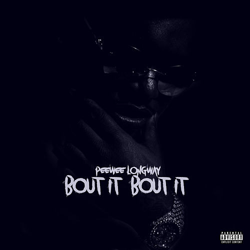 Bout It Bout It by PeeWee LongWay
