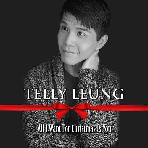 All I Want for Christmas Is You von Telly Leung