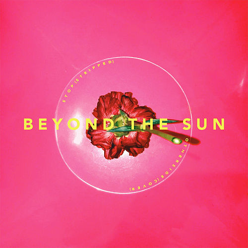 Stop / Otherside de Beyond the Sun