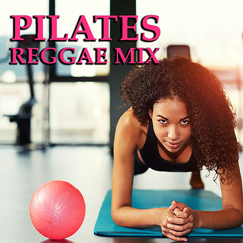 Pilates Reggae Mix von Various Artists