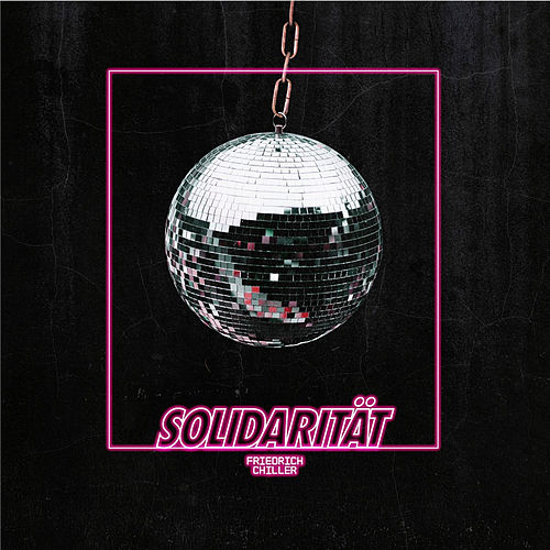 Solidarität by Friedrich Chiller