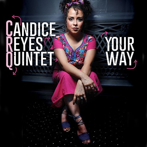 Your Way by Candice Reyes Quintet