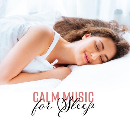 Calm Music for Sleep - Peaceful Sounds, Helpful for    by Deep Sleep