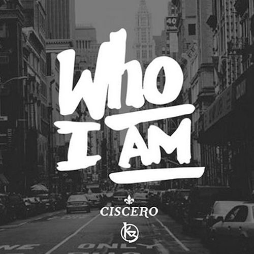 Who I Am by Ciscero