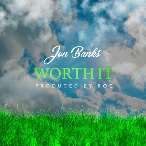 Worth It by Jon Banks