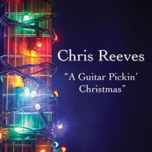 A Guitar Pickin' Christmas de Chris Reeves