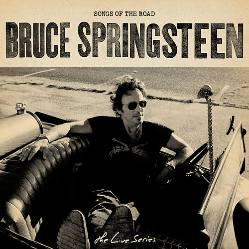 The Live Series: Songs of the Road by Bruce Springsteen