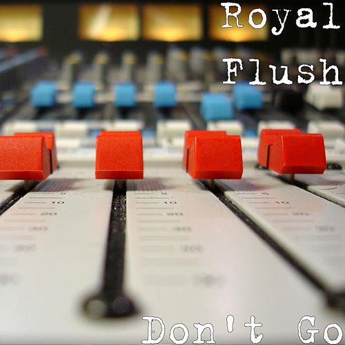 Don't Go von Royal Flush