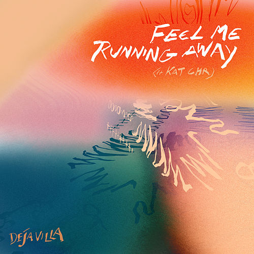 Feel Me Running Away von DejaVilla