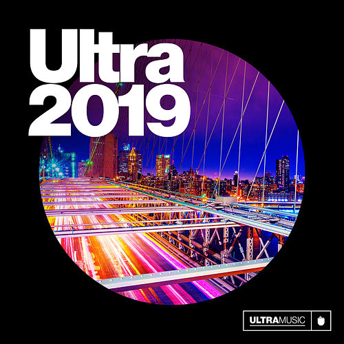 Ultra 2019 by Various Artists
