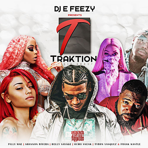 DJ E Feezy Presents: Traktion Music Group de Various Artists