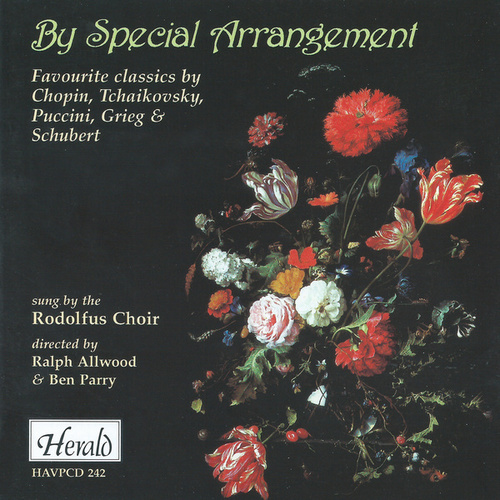By Special Arrangement (Favourite Classics by Chopin, Tchaikovsky, Puccini, Grieg & Schubert) von Rodolfus Choir