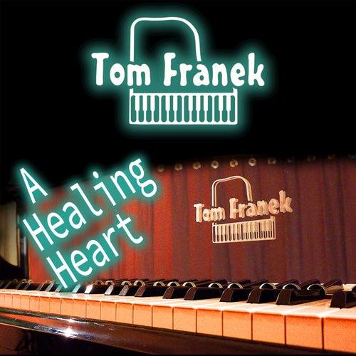 A Healing Heart de Tom Franek