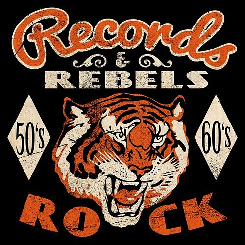 Records & Rebels: 50's & 60's Rock von Various Artists