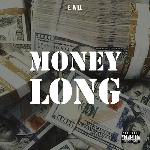 Money Long de E-Will