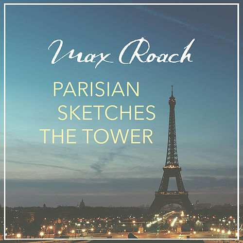 Parisian Sketches the Tower de Max Roach