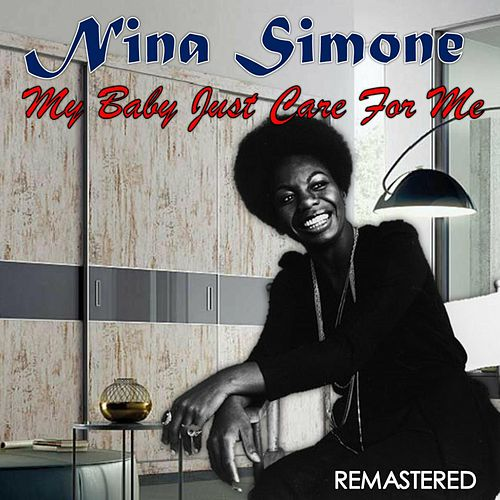 My Baby Just Care for Me (Remastered) by Nina Simone