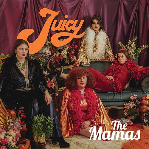 Juicy by The Mamas
