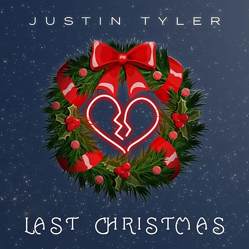 Last Christmas by Justin Tyler