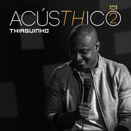 AcúsTHico 2 de Thiaguinho