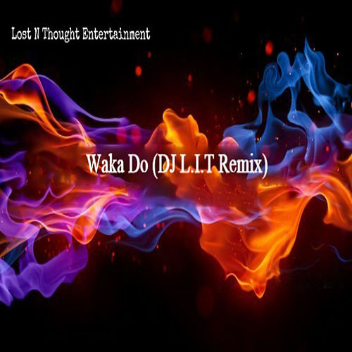 Waka Do (D.J. L.I.T Remix) by DJ Lit