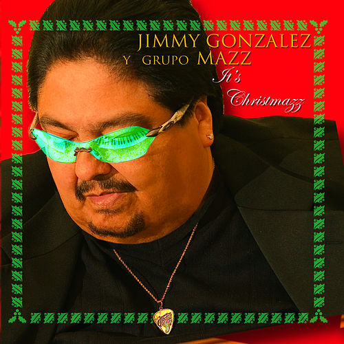 It's Christmazz (Remastered) by Jimmy Gonzalez y el Grupo Mazz