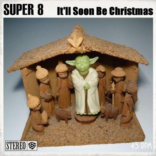 It'll Soon Be Christmas de Super 8