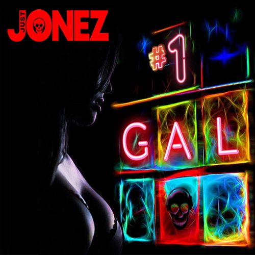 Number 1 Gal by Just Jonez