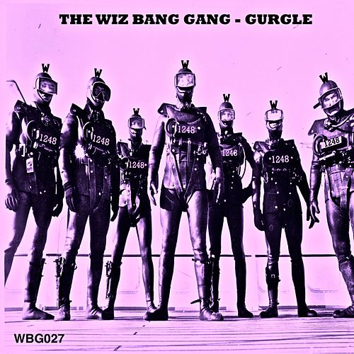 Gurgle de The Wiz Bang Gang