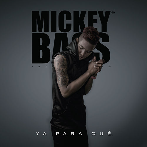 Ya para Qué de Mickey Bass