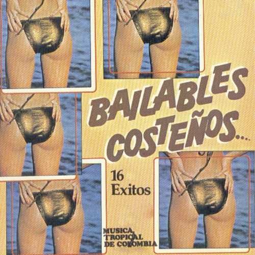 Bailables Costeños: 16 Éxitos Música Tropical de Colombia de Various Artists