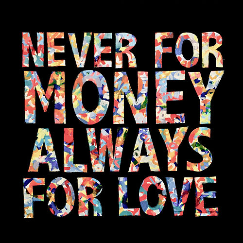 Never for Money, Always for Love von Jerome Hadey