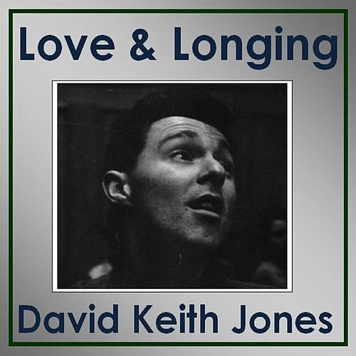 Love & Longing de David Keith Jones