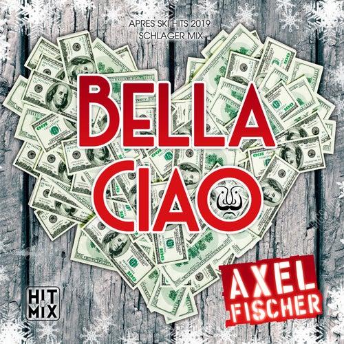 Bella Ciao (Apres Ski Hits 2019 Schlager Mix) von Axel Fischer