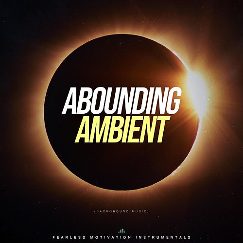 Abounding Ambient (Background Music) de Fearless Motivation Instrumentals
