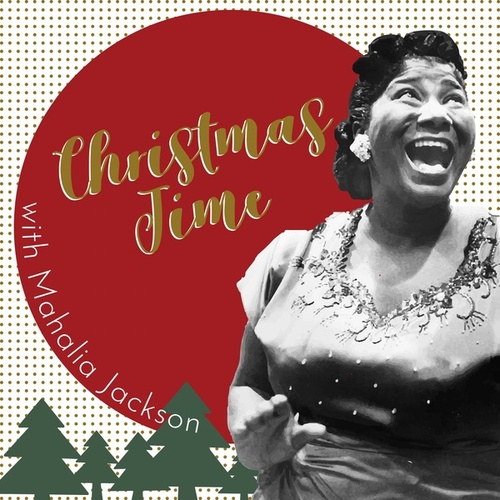 Christmas Time with Mahalia Jackson by Mahalia Jackson