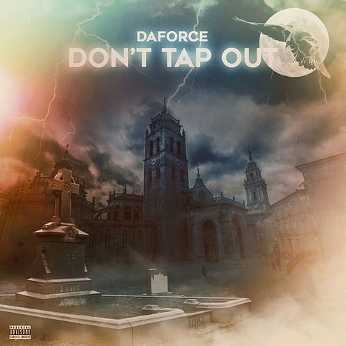 Don't Tap Out by Daforce