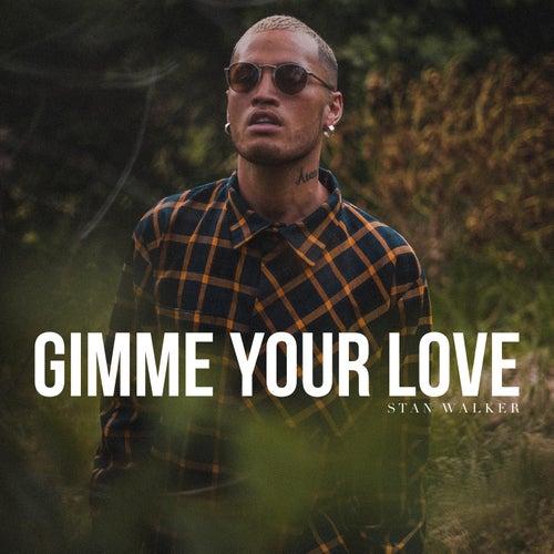 Gimme Your Love de Stan Walker