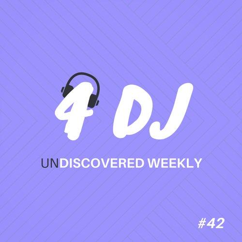 4 DJ: UnDiscovered Weekly #42 von Various Artists