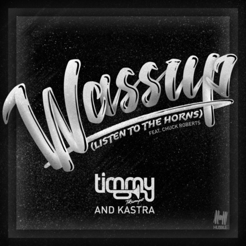 Wassup (Listen to the Horns) by Timmy Trumpet & Kastra