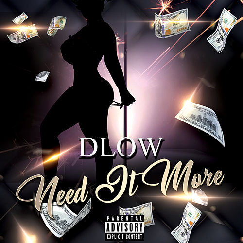 Need It More by DLOW